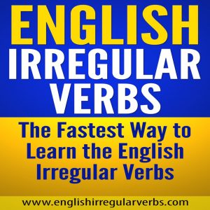 English Irregular Verbs: The Fastest Way to Learn the English Irregular Verbs (Unabridged)
